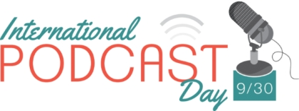 Oggi è la Giornata internazionale del Podcast (International Podcast Day)